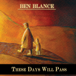 Ben Blance - These Days Will Pass - CD